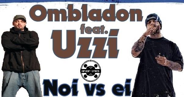 Stream Ombladon Feat. Uzzi - Noi Vs. Ei by Victor Carciumaru | Listen online for free on SoundCloud
