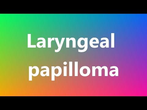 laryngeal papillomatosis pronunciation cancer la san cu metastaze osoase si hepatice