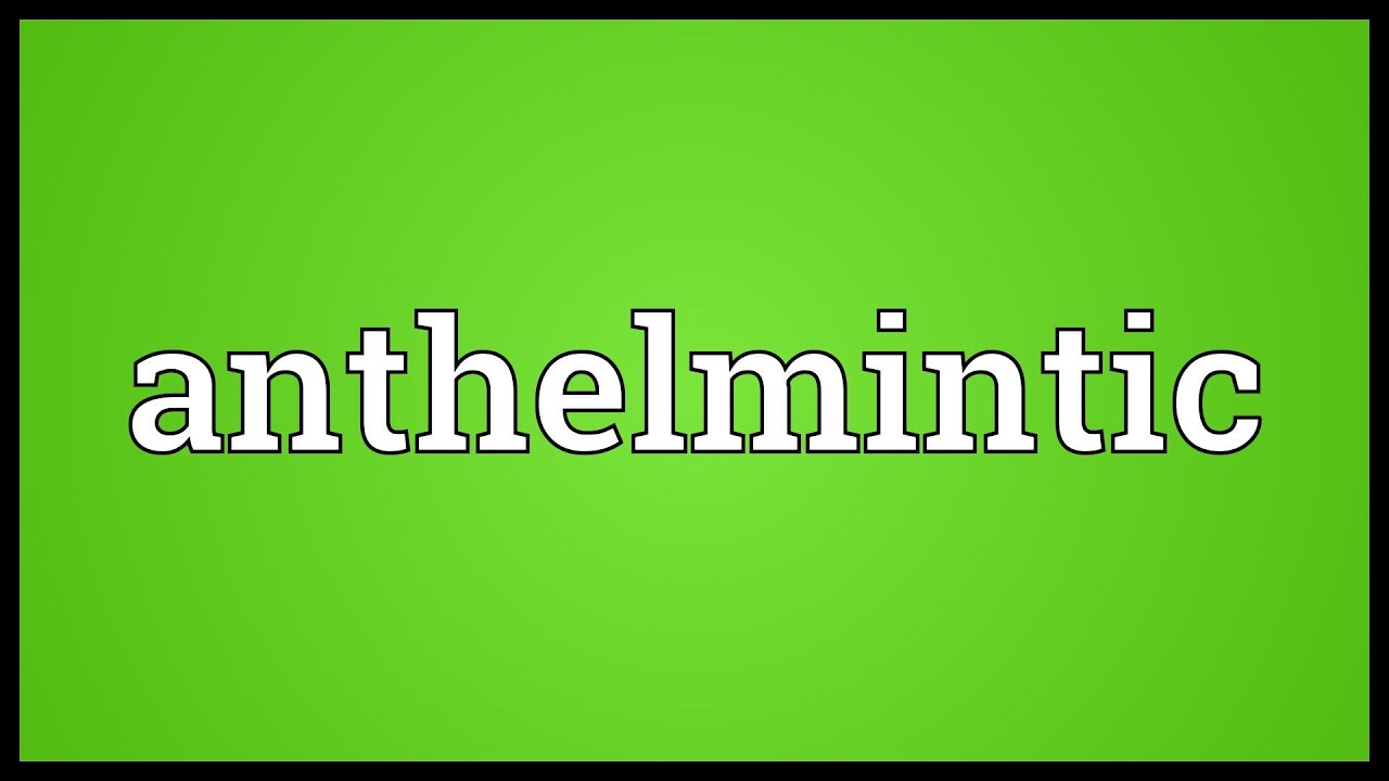 definition of anthelmintic